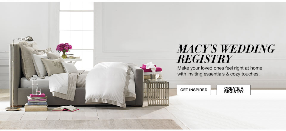 Macys wedding registry. Make your loved ones feel right at home with ...