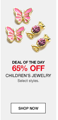 DEAL OF THE DAY. 65% off Children's Jewelry Select styles.