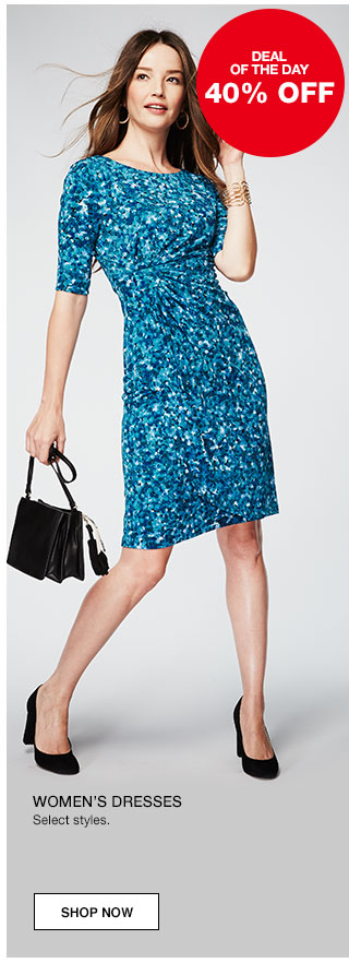 Deal of the day. 40% off women's dresses. Select styles.