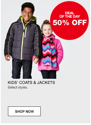 Deal of the day. 50% off Kids' Coats and Jackets. Select styles.