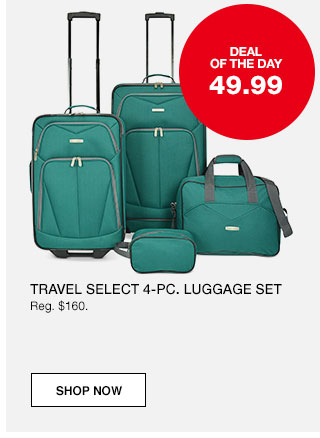 Deal of the day. 49.99 Travel select 4 piece luggage set. Regularly $160