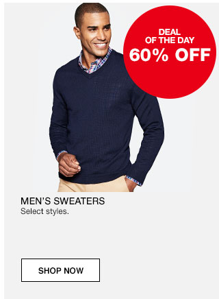 Deal of the day 60% off. Men's sweaters. Select styles.