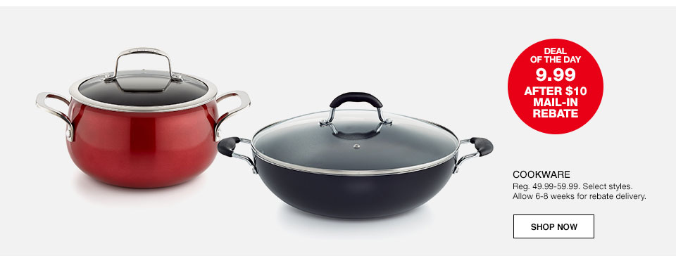 Deal of the day. 9.99 after $10 mail-in rebate. Cookware. Regularly 49.99 to 59.99. Select styles. Allow six to eight weeks for rebate delivery.