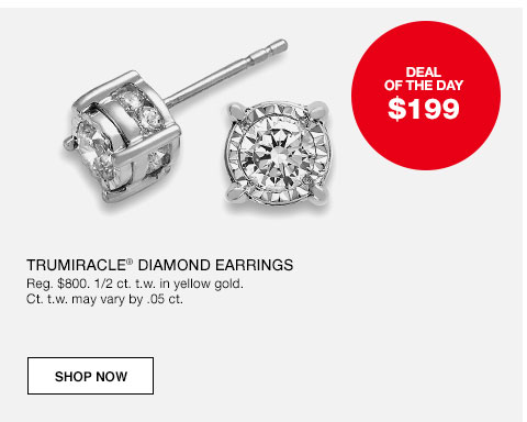 Deal of the day. $199 Trumiracle diamond earrings. Regularly $800 1/2 Carat t.w. in yellow gold. Carat t.w. may vary by .05 Carat