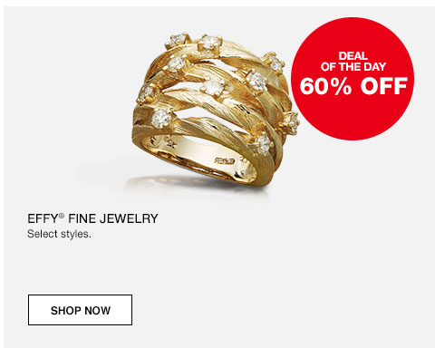 Deal of the day. 60% off Effy fine jewelry. Select styles.