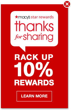 Macy's star rewards. Thanks for sharing. Rack up 10% rewards