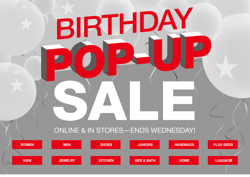 birthday pop up sale, online and in stores ends wednesday!