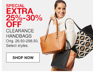 special extra 25 percent to 30 percent off, clearance handbags, original 26.50 to 298.50. select styles.