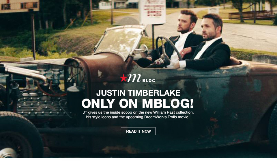 mblog, justin timberlake, only on mblog! jt gives us the inside scoop on the new william rast collection, his style icons and the upcoming dreamworks trolls movie.