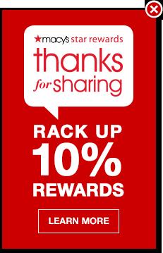 macys star rewards, thanks for sharing, rack up 10 percent rewards.