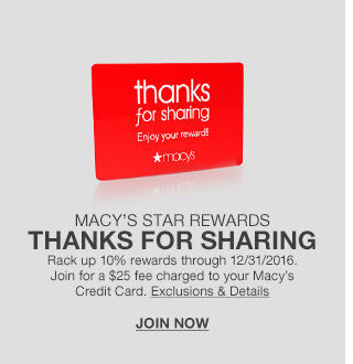 macys star rewards, thanks for sharing, rack up 10% rewards through december 31st 2016. join for a $25 fee charged to your macys credit card.