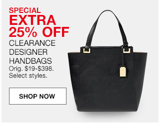 Special extra 25% off clearance designer handbags. Originally $19 to $398. Select styles.
