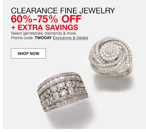 clearance fine jewelry. 60% to 75% off plus extra savings. Select gemstones, diamonds and more. Promo code: TWODAY