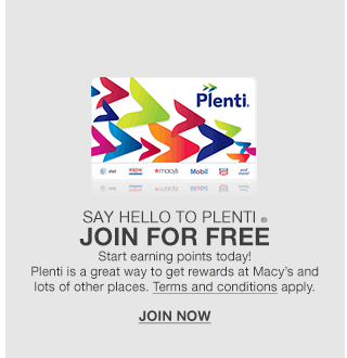 say hello to plenti join for free start earning points today! plenti is a great way to get rewards at macy's and lots of other places.