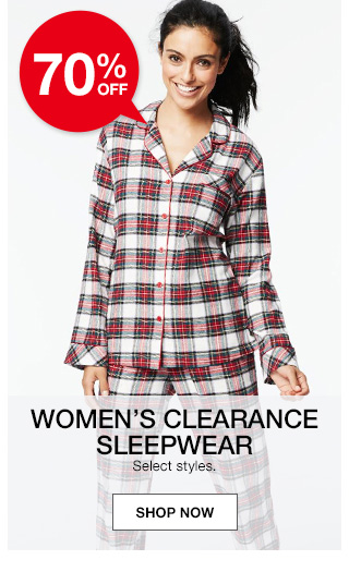 70 percent off womens clearance sleepwear. select styles.