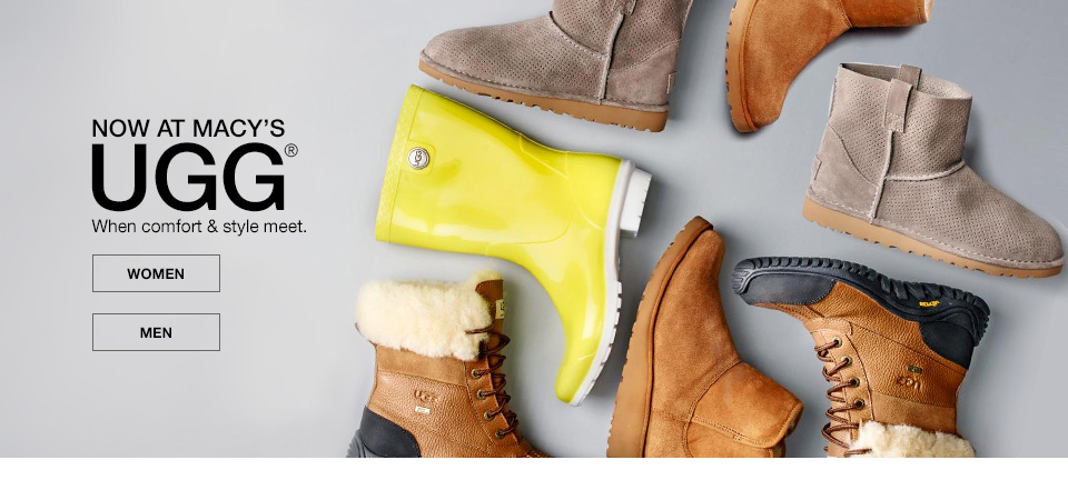 now at macys. ugg, when comfort and style meet.