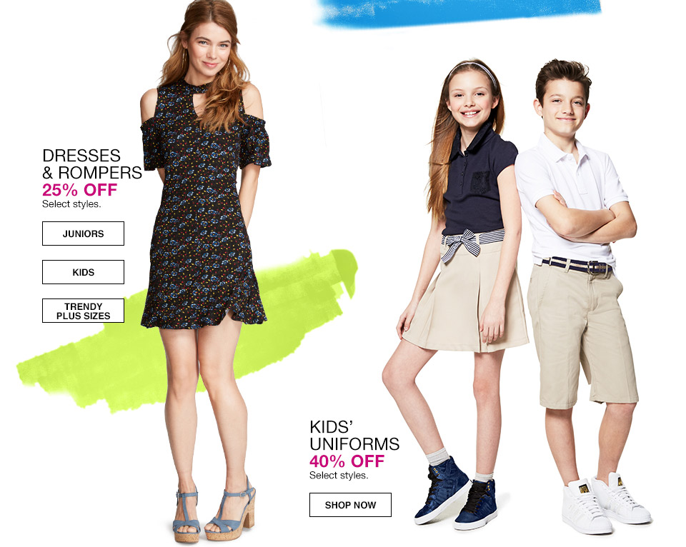 dresses and rompers 25 percent off. select styles. kids uniforms 40 percent off. select styles.