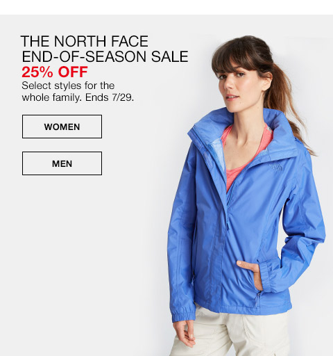 the north face end of season sale 25 percent off. select styles for the whole family. ends july 29th.