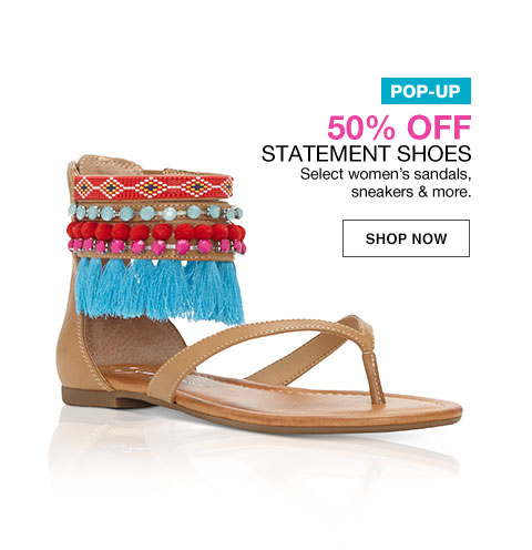 pop-up 50 percent off. select women's sandals sneakers and more.