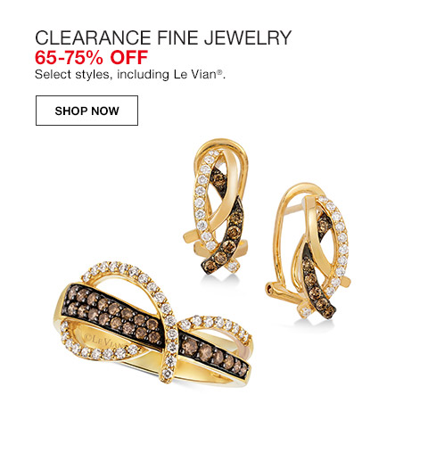 clearance fine jewelry 65 percent to 75 percent off. select styles, including le vian.
