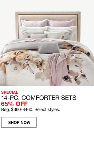 special 14 piece comforters sets 65 percent off. regular $360 to $460. select styles.