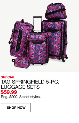 special tag springfield 5 piece luggage sets $59.99. regular $200. select styles.