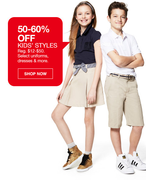 50 percent to 60 percent off kids styles. regular $12 to $50. select uniforms, dresses and more.