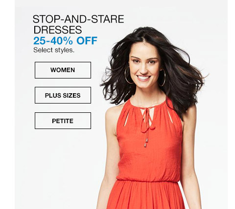 stop and stare dresses. 25 percent to 40 percent off. select styles.