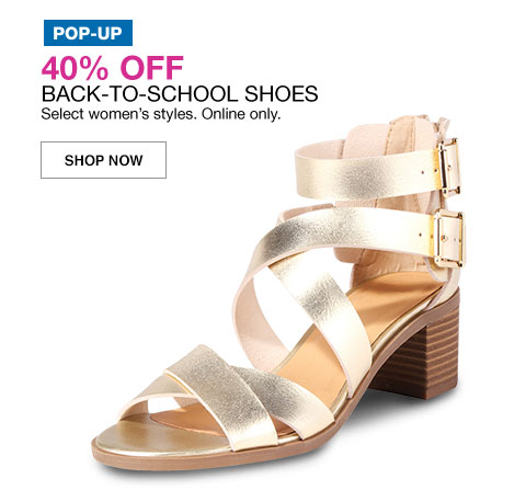 pop-up 40 percent off. back-to-school shoes. select women's styles. online only.