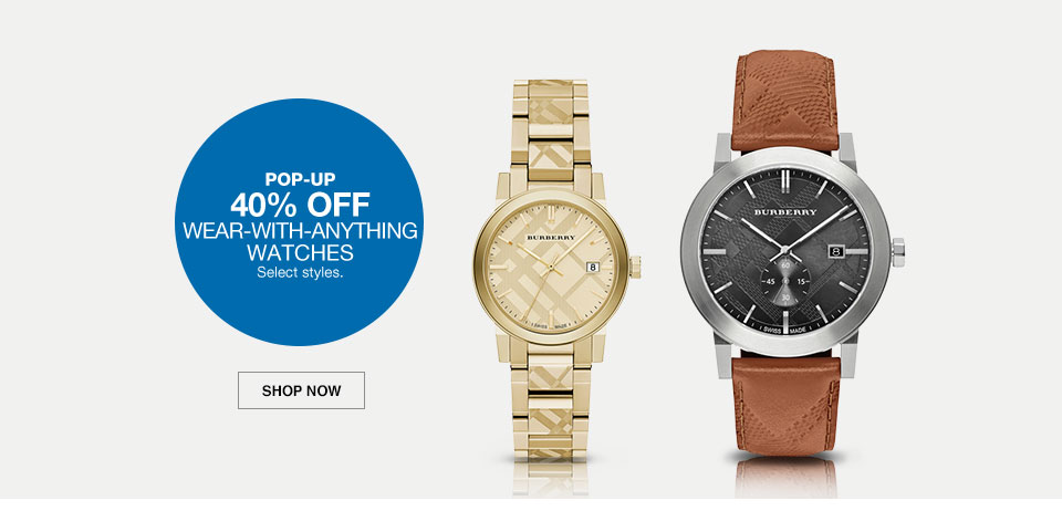 pop-up 40 percent off. wear-with-anything watches. select styles.