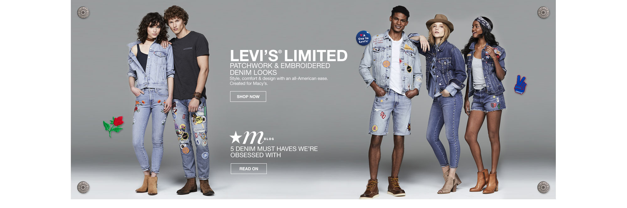 levi's limited patchwork and embroidered denim looks. style, comfort and design with an all-american ease. created for macy's. mblog. 5 denim must haves we're obsessed with
