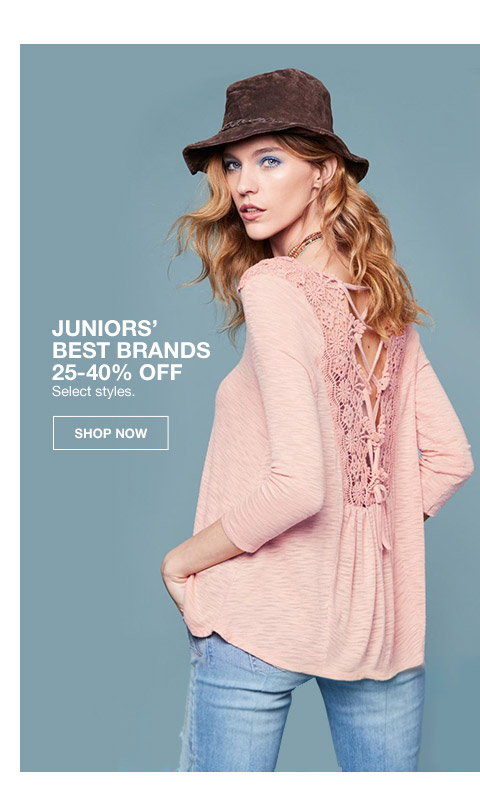juniors best brands 25 percent to 40 percent off. select styles.