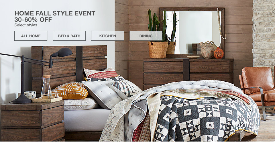 home fall style event 30 percent to 60 percent off. select styles.