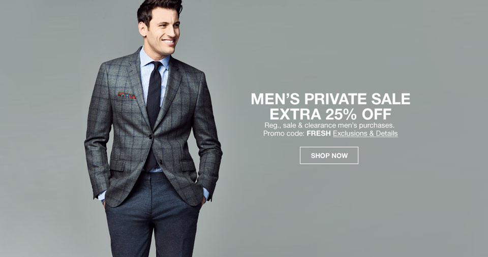 men's private sale extra 25 percent off regular sale and clearance men's purchases. promo code: fresh