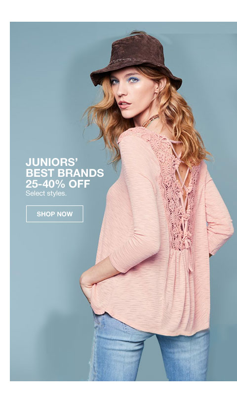 juniors' best brands 25 to 40 percent off select styles.