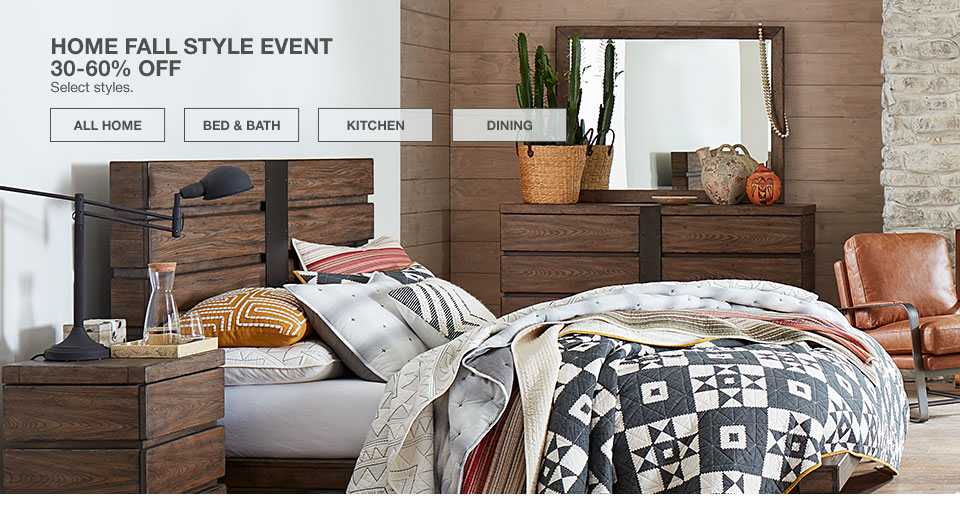 Home Fall Style Event 30 to 60 percent off select styles.