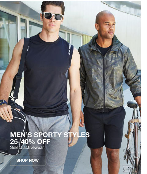 Men's Sporty Styles 25 to 40 percent off select activewear.