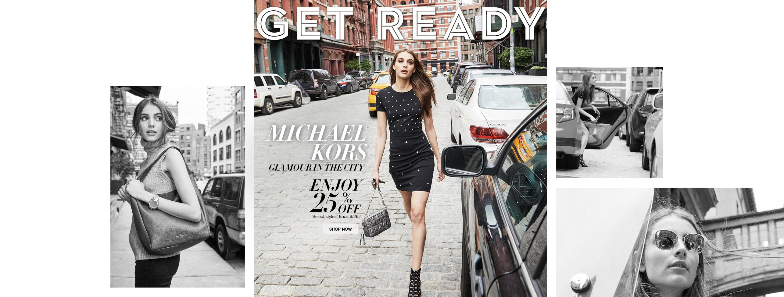 get ready michael kors glamour in the city. enjoy 25 percent off. select styles. ends september 26th.