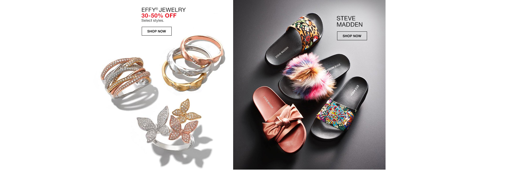 effy jewelry 30 percent to 50 percent off. select styles. steve madden.