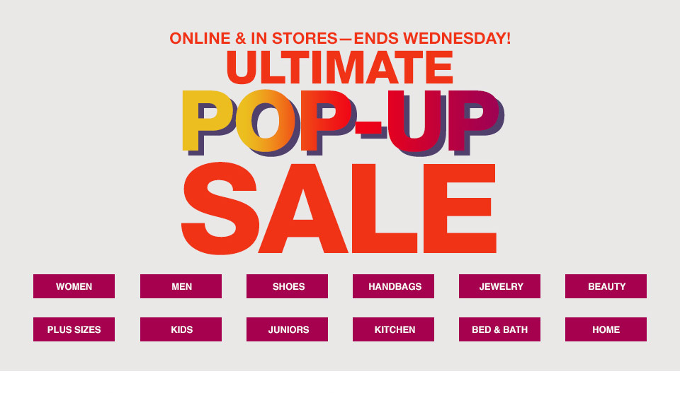 online and in stores-ends wednesday! ultimate pop-up sale.