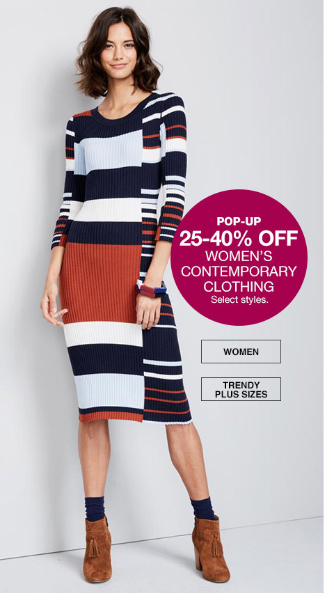 pop-up 25 percent to 40 percent off womens contemporary clothing. select styles.