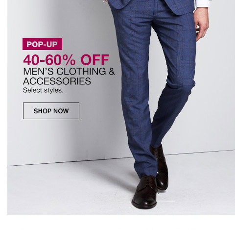 pop up 40 percent to 60 percent off mens clothing and accessories. select styles.