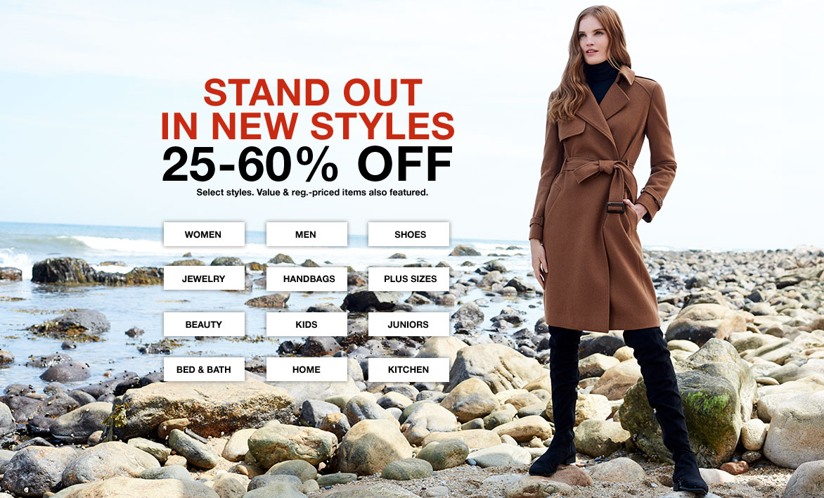 stand out in new styles 25-60% off. select styles. value & regularly priced items also featured.
