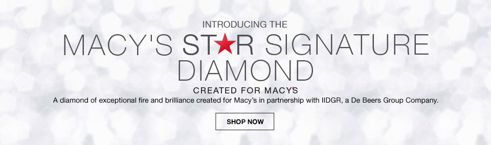 introducing the macys star signature diamond. created for macys. a diamond of exceptional fire and brilliance created for macys in partnership with iidgr, a de beers group company.