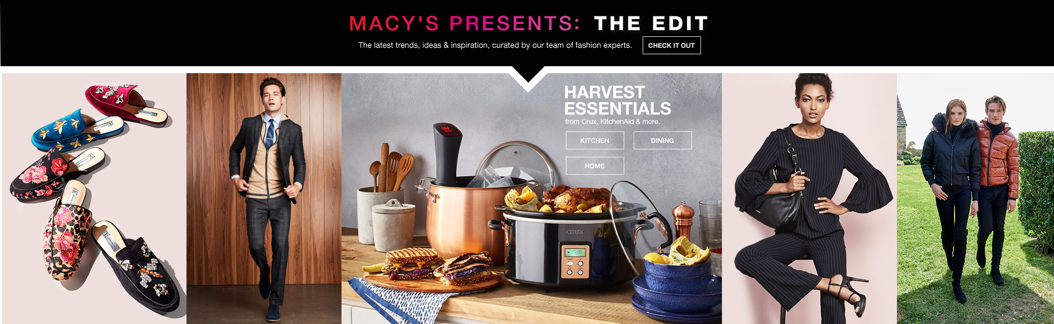 Macy's presents: the edit. The latest trends, ideas and inspiration, curated by our team of fashion experts. Harvest essentials from crux, kitchenaid and more.