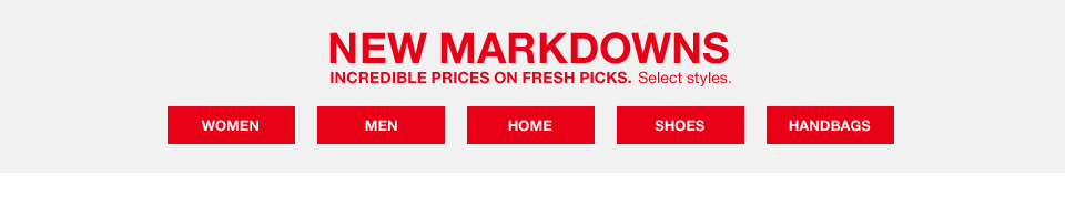 New markdowns. Incredible prices on fresh picks. Select styles.