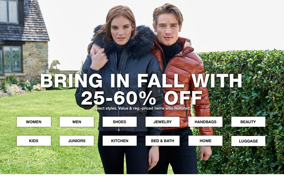 bring in fall with 25 percent to 60 percent off. select styles. value and regular priced items also featured.