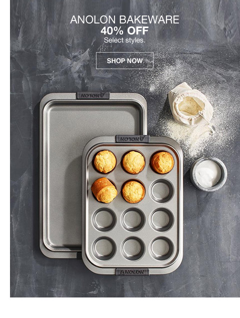anolon bakeware 40 percent off. select styles.