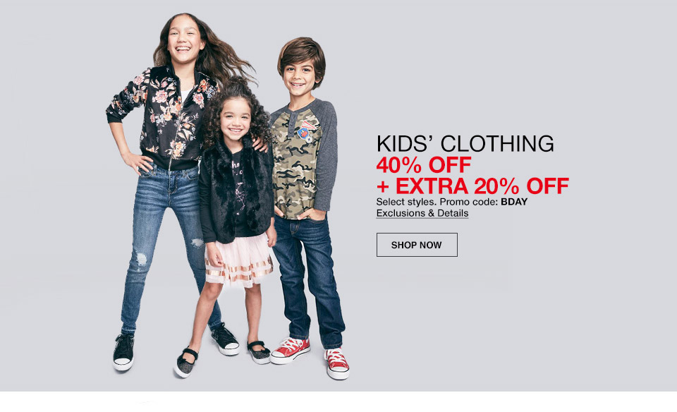 kids clothing 40 percent off plus extra 20 percent off. select styles. promo code. bday.