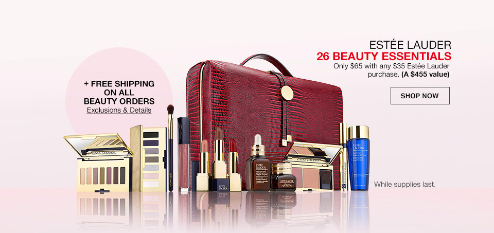 estee lauder 26 beauty essentials. only $65 with any $35 estee lauder purchase (A $455 value) plus free shipping on all beauty orders while supplies last.